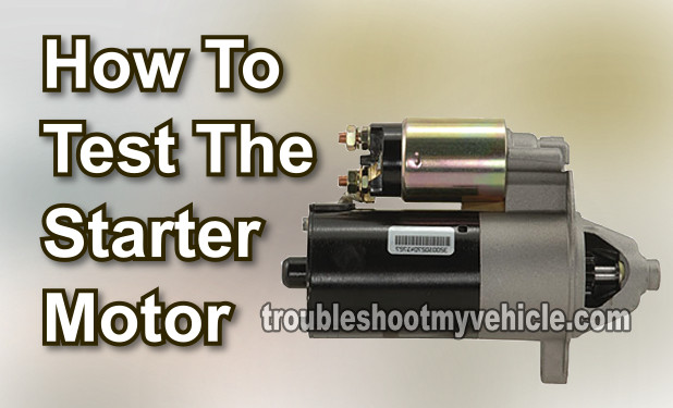 How To Test The Starter Motor (Ford 4.0L Explorer, Ranger, Aerostar)