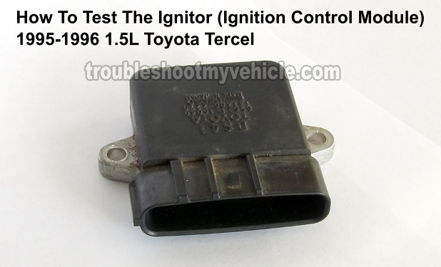 How To Test The Ignitor -Step By Step (1995-1996 1.5L Toyota Tercel)